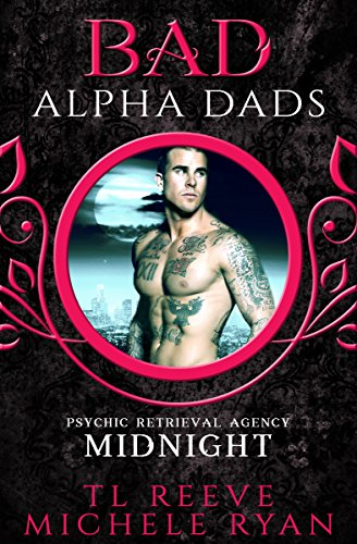 Download Midnight: BAD Alpha Dads (Psychic Retrieval Agency Book 1) (English Edition) B07BN7K5PZ