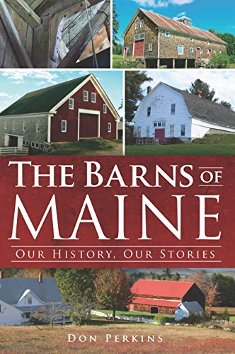 The Barns of Maine: Our History, Our Stories (English Edition)