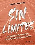 Sin Límites. Historias de superación de Deportistas Paralímpicos (Ciudadela)