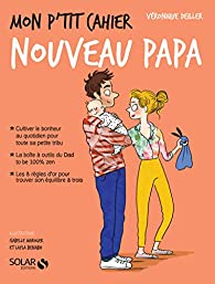 Mon p'tit cahier-nouveau papa-Les Maternelles par Véronique Deiller