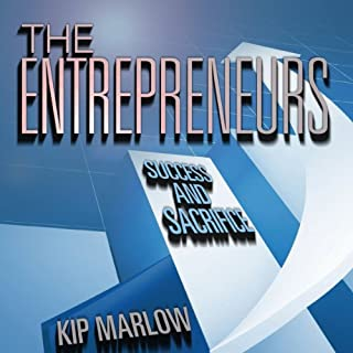 The Entrepreneurs: Success and Sacrifice audiobook cover art
