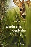Werde eins mit der Natur: Lerne die Sprache der Tiere und Pflanzen - Tamarack Song