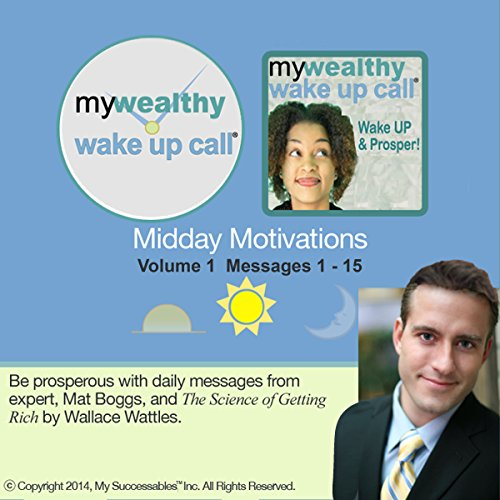 My Wealthy Wake UP Call (TM) Daily Motivators, Volume 1 audiobook cover art