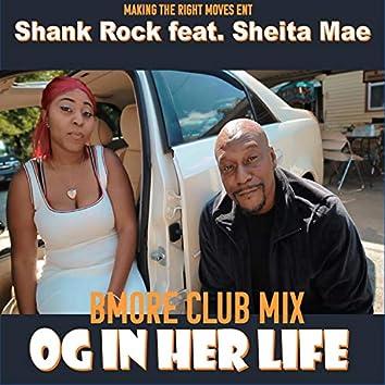 O.G. In Her Life (feat. Shank Rock & Shetia Mae)