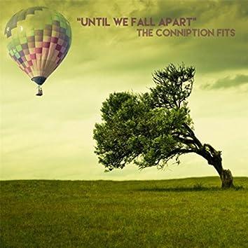 Until We Fall Apart