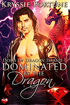Dominated by the Dragon (Doms of Dragon Island Book 1) by [Kryssie Fortune]