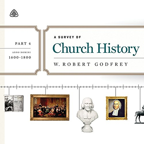 A Survey of Church History Teaching Series, Part 4 audiobook cover art