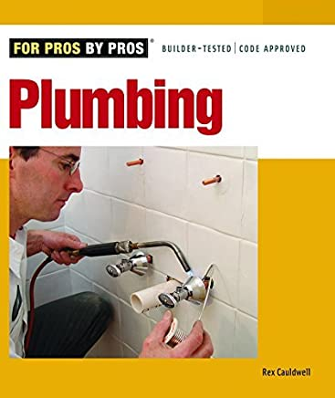Plumbing (For Pros By Pros) by Rex Cauldwell (2007-01-01)