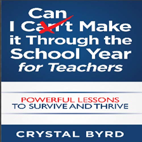 I Can Make It Through the School Year for Teachers audiobook cover art