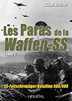 Les Paras De La Waffen-SS: Ss-fallschirmjager Bataillon 500/600, 1943-1945