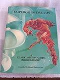 Emperor of Dreams: A Clark Ashton Smith Bibliography