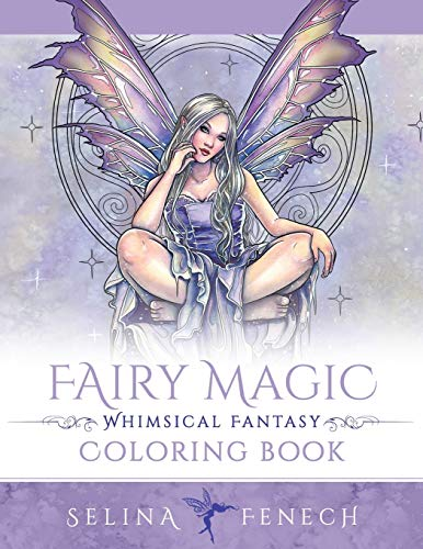 Compare Textbook Prices for Fairy Magic - Whimsical Fantasy Coloring Book Fantasy Colouring by Selina  ISBN 9780648026945 by Fenech, Selina