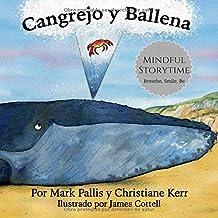 Cangrejo y Ballena: mindfulness para niños: la introducción más fácil, sencilla y bella a la atención plena para niños (Spanish Edition)
