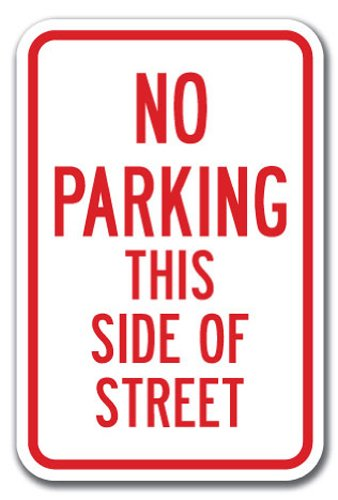 """No Parking This Side of Street Sign 12"""" X 18"""" Heavy Gauge Aluminum Signs"""