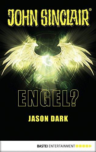 Engel?: Ein John Sinclair Roman (John Sinclair Romane 4)