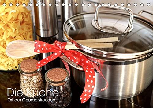 Die Küche. Ort der Gaumenfreuden (Tischkalender 2022 DIN A5 quer)