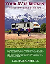 Your RV is Broken!: Things That Go Bump on the Road.