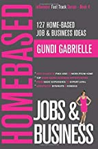 127 Home-Based Job & Business Ideas: Best Places to Find Jobs to Work from Home & Top Home-Based Business Opportunities (Influencer Fast Track)