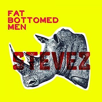 Fat Bottomed Men