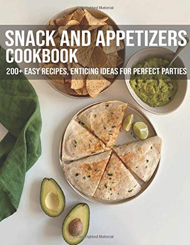 Snack And Appetizers Cookbook: 2...