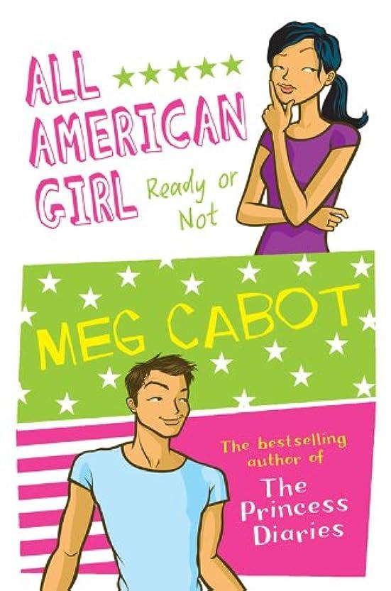 ばかげている札入れ大きなスケールで見るとAll American Girl: Ready Or Not (English Edition)