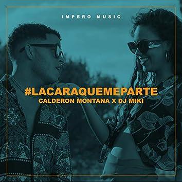 #Lacaraquemeparte (feat. Dj Miki)
