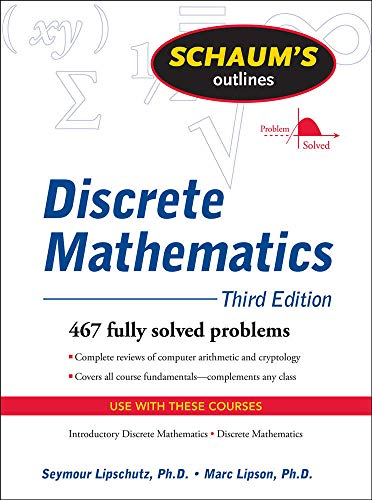 Compare Textbook Prices for Schaum's Outline of Discrete Mathematics, Revised Third Edition Schaum's Outlines 3 Edition ISBN 9780071615860 by Lipschutz, Seymour,Lipson, Marc