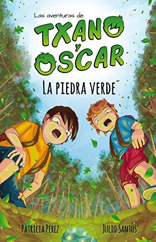 La piedra verde: Libro infantil ilustrado (7-12 años) (Las aventuras de Txano y Óscar)