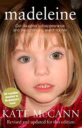 Madeleine: Our Daughters Disappearance and the Continuing Search for Her by Kate McCann(2012-10-01)