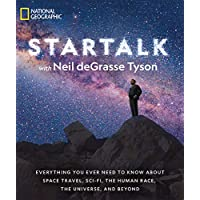 StarTalk: Everything You Ever Need to Know About Space Travel, Sci-Fi, the Human Race, the Universe, and Beyond (Astrophysics for People in a Hurry Series) (English Edition)