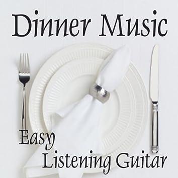 Easy Listening Guitar Music - Dinner Music - Background Music