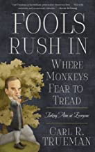Fools Rush In Where Monkeys Fear to Tread.