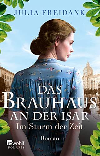 Das Brauhaus an der Isar: Im Sturm der Zeit (Die Brauhaus-Saga 2)