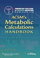 ACSM's Metabolic Calculations Handbook (American College of Sports Medicine)