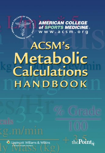 ACSM's Metabolic Calculations Handbook (American College...