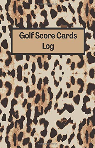 Golf Score Cards Log: Moniter your scores and all aspects of your...