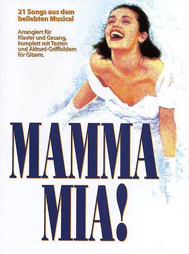 MAMMA MIA! Vocal Selections Songbook (deutsche Version) -- Die 21 beliebtesten Hits des ABBA-Musicals arrangiert für Gesang mit deutschem Text, Klavier und Gitarre mit Bleistift (Noten / sheet music)