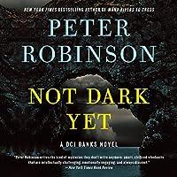Not Dark Yet: A Dci Banks Novel (Inspector Banks Mysteries)