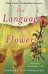 Books Set in San Francisco: The Language of Flowers by Vanessa Diffenbaugh. san francisco books, san francisco novels, san francisco literature, san francisco fiction, san francisco authors, best books set in san francisco, popular books set in san francisco, san francisco reads, books about san francisco, san francisco reading challenge, san francisco reading list, san francisco travel, san francisco history, san francisco travel books, san francisco books to read, novels set in san francisco, books to read about san francisco, california books