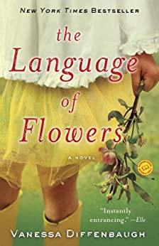 The Language of Flowers: A Novel by [Vanessa Diffenbaugh]