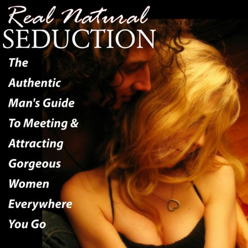Real Natural Seduction audiobook cover art