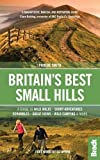 Bradt Britain's Best Small Hills: A Guide to Wild Walks - Short Adventures- Scrambles - Great Views - Wild Camping & More