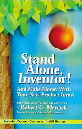 Stand Alone, Inventor!: And Make Money with Your New Product Ideas! (English Edition)