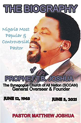THE BIOGRAPHY OF PROPHET T.B. JOSHUA: Nigeria Most Popular and Controversial Pastor.