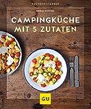 Campingküche mit 5 Zutaten (GU K...