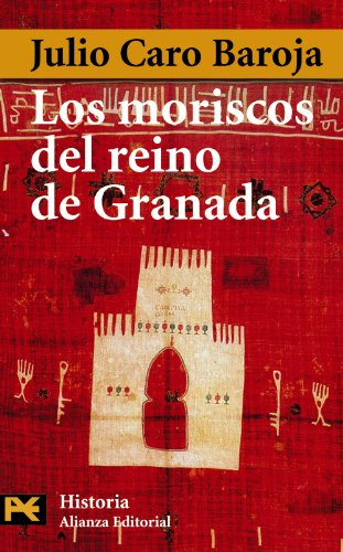 Los moriscos del reino de Granada: Ensayo de Historia Social (El libro de bolsillo - Historia)