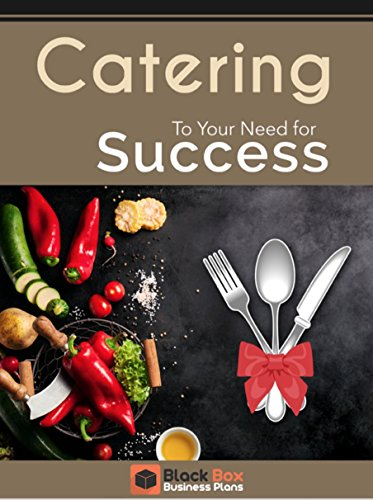 Catering to your need for Success: A Food Catering Business Startup guide.  (Black Box Business Plans Catering eBook Book 1) (English Edition)