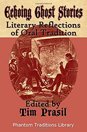 Echoing Ghost Stories: Literary Reflections of Oral Tradition