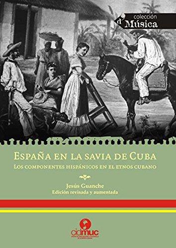 España en la savia de Cuba. Los componentes hispánicos en el etnos cubano eBook: Guanche Pérez, Jesús: Amazon.es: Tienda Kindle