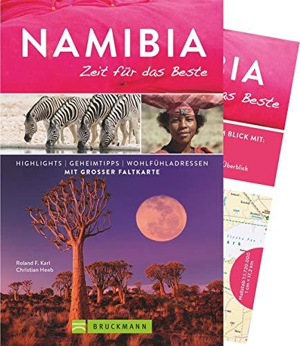 Bruckmann Reiseführer Namibia: Zeit für das Beste. Highlights, Geheimtipps, Wohlfühladressen. Inklusive Faltkarte zum Herausnehmen.